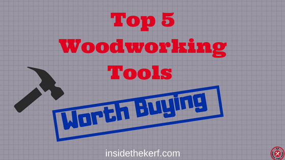 Top 5 Woodworking Power Tools For Yor Workshop Inside The Kerf