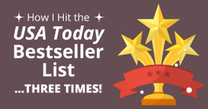 How I Hit the USA Today Bestseller List Three Times