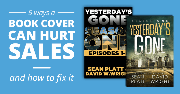 5 Ways a Book Cover Can Hurt Sales — and How to Fix It