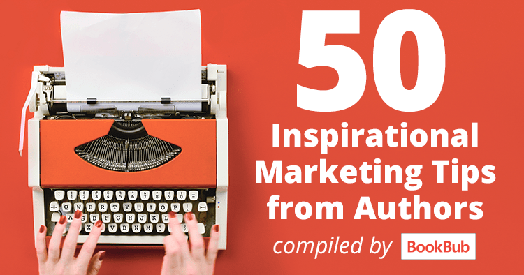 50 Inspirational Marketing Tips from Authors