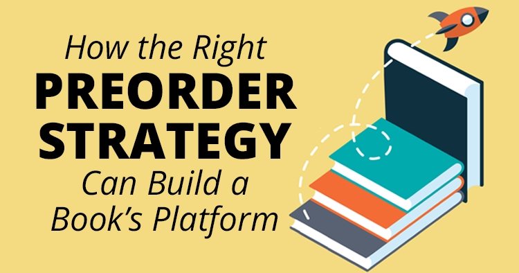 How the Right Preorder Strategy Can Build a Book's Platform