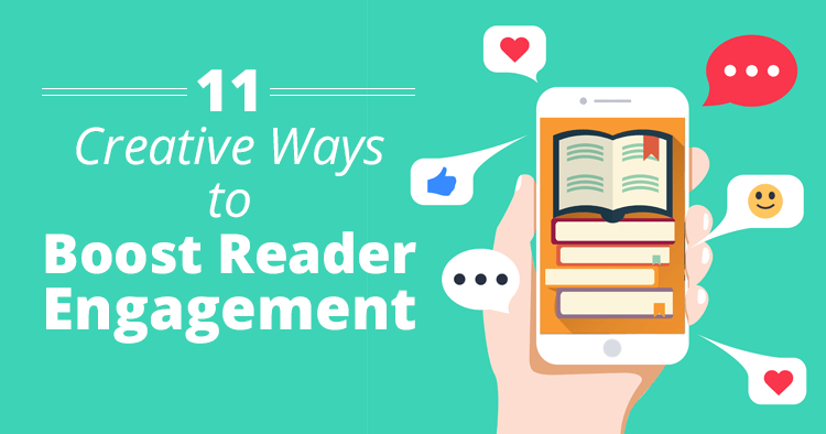 Creative Ways to Boost Reader Engagement