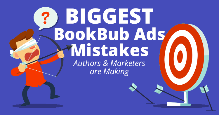 The Biggest BookBub Ad Mistakes Authors & Marketers are Making Revamp