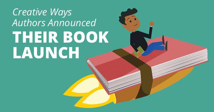 Creative Ways Authors Announced Their Book Launch