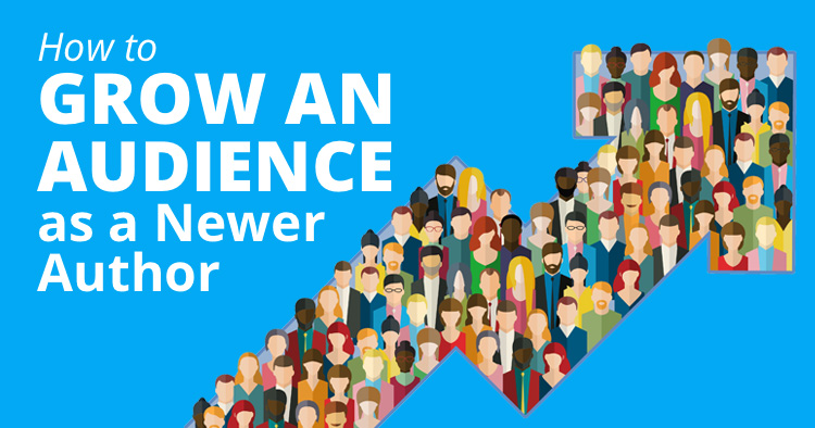 How to Grow an Audience as a Newer Author