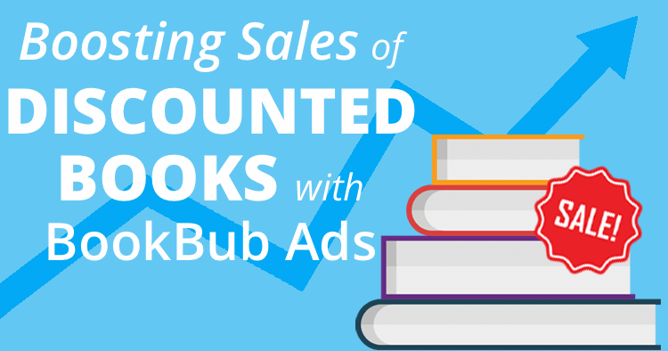 Boosting Sales of Discounted Books with BookBub Ads