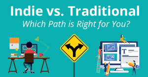 indie, self publishing, vs traditional publishing: which path is right for you?