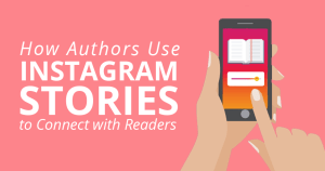 How Authors Use Instagram Stories to Connect with Readers