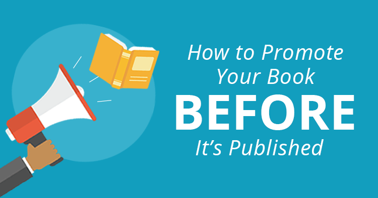 How to Promote Your Book Before It's Published