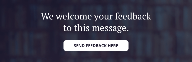 We welcome your feedback to this message