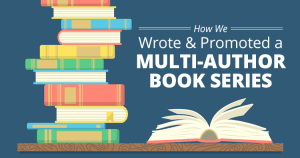 How We Wrote & Promoted a Multi-Author Book Series