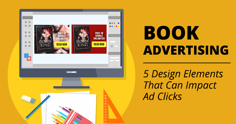 Book Advertising: 5 Design Elements That Can Impact Ad Clicks