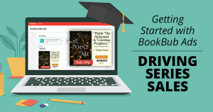Getting Started with BookBub Ads: Driving Series Sales