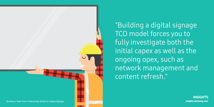 Building a digital signage TCO model forces you to fully investigate both the initial capex as well as the ongoing opex, such as network management and content refresh.