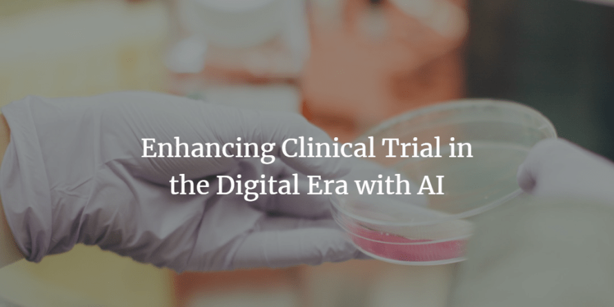 Enhancing Clinical Trial in the Digital Era with AI