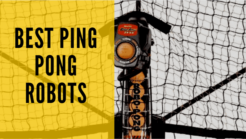 Read more about the article Best Ping Pong Robots 2021: With Buyer's Guide and Comparison