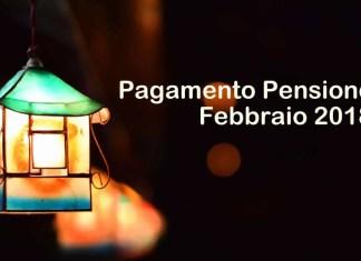 In che giorno del mese pagheranno la pensione di Febbraio 2019?