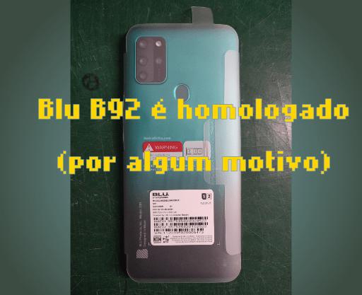 BrasilTec homologa o BLU B92