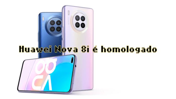 Huawei Nova 8i é homologado pela Anatel