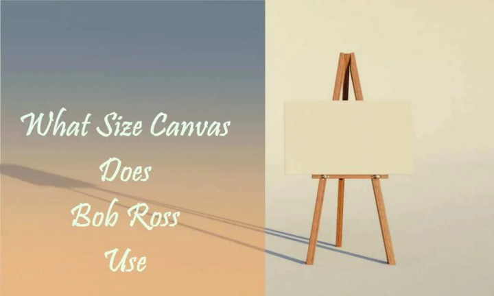 What Size Canvas Does Bob Ross Use