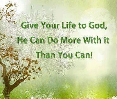 Why you should give your life to God