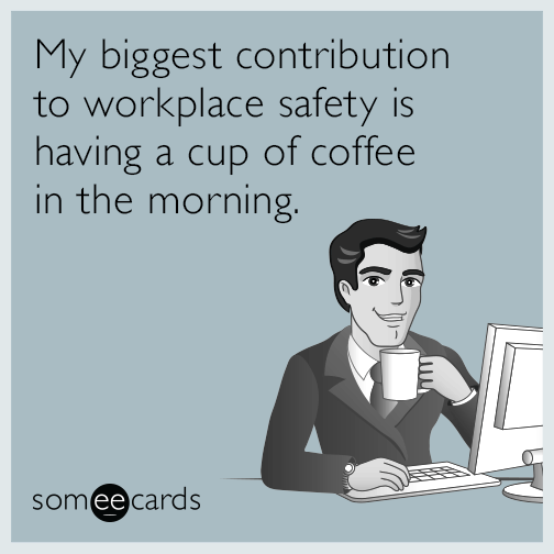 workplace-safety-coffee-funny-ecard-RZ0
