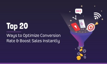 Top 20 Ways to Optimize Conversion Rate & Boost Sales Instantly