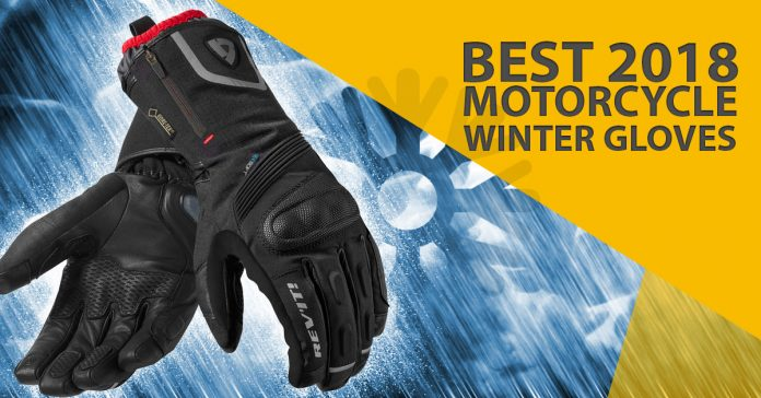 Best Motorcycle Winter Gloves For 2017 18 Inspire