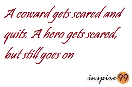 going past fear, keep going even if you are scared, fear quotes, why fear in life is important