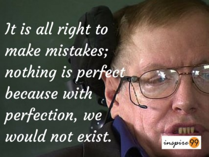 Stephen hawking perfection quotes, Stephen hawking mistakes, Stephen hawking quotes