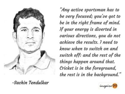 Sachin Tendulkar Quotes, sachin on sportsmanship, sachin on focus, sachin tendulkar quotes on distraction