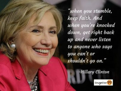 When You Are Stumbled, Knocked Down, Keep Faith... Hillary Clinton Quotes