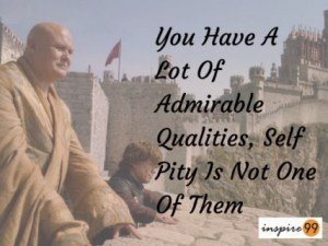 You Have A Lot Of Admirable Qualities,