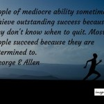 10 Awe Inspiring Quotes On Determination, Talent : Most People Succeed Because They Are Determined To