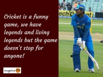 Cricket Is A Funny Game With Legends - Kumar Sangakkara Quotes