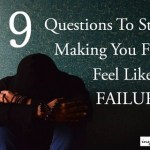 9 Questions To Stop Making You Feel Like A Failure!