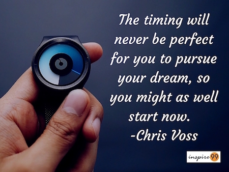 timing for dreams quote, chris voss quote, the timing will never be perfect quote meaning and analysis, quote analysis, time quote