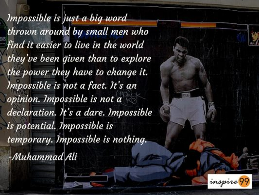 7 Quotes With A Punch Of Life From Muhammad Ali Inspire 99