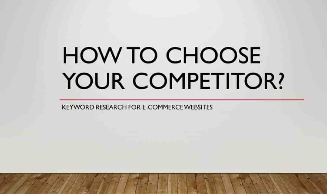 SEO for ECommerce: How to Choose Your Competitor?