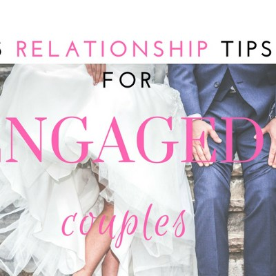 5 Relationship Tips for Newly Engaged Couples