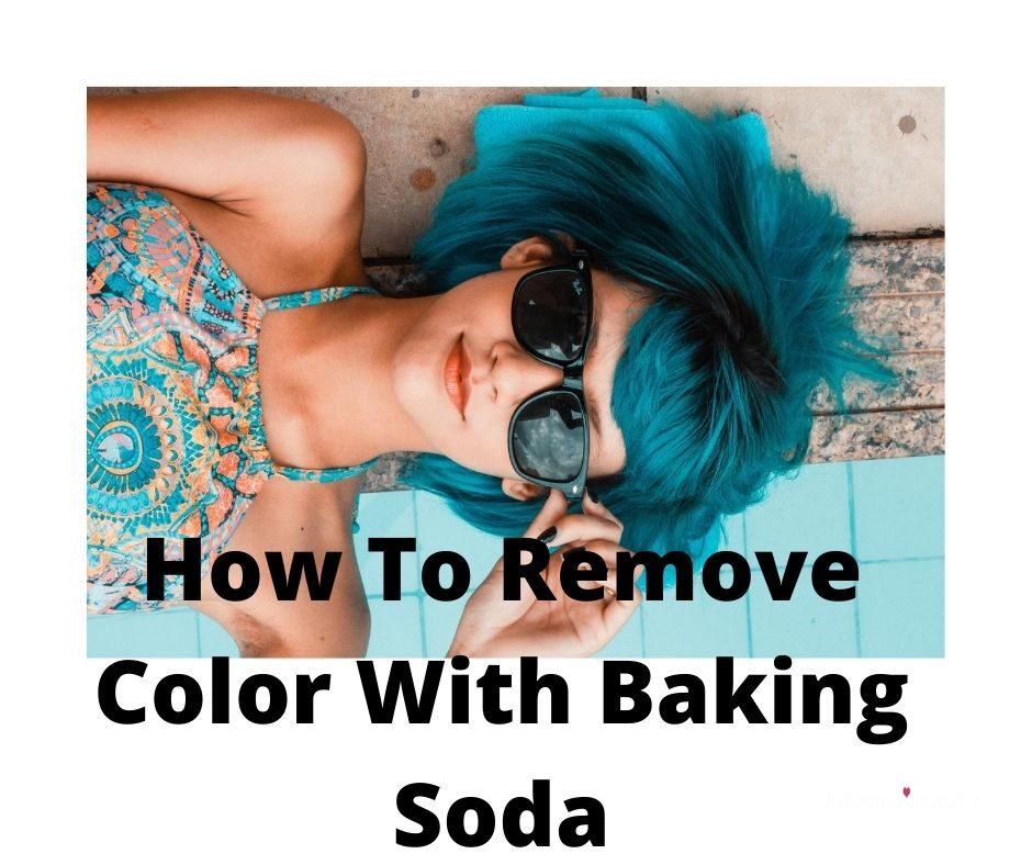 baking soda to remove hair dye