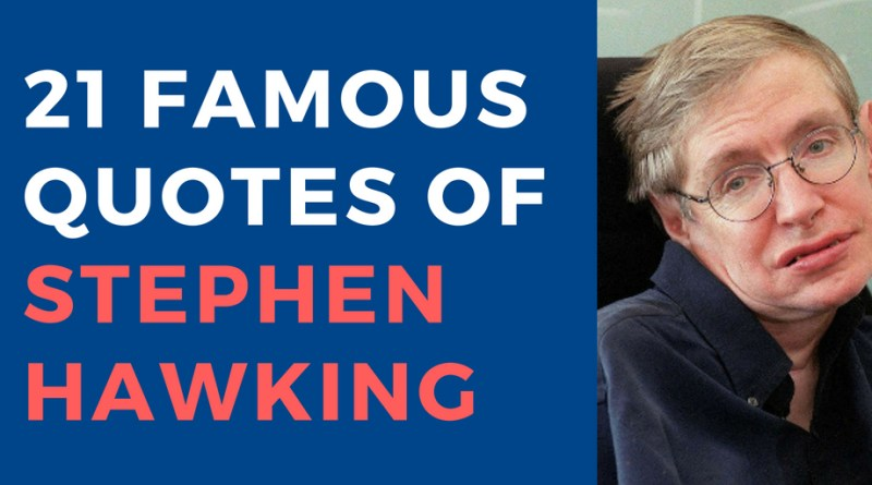 21 Famous Quotes of Stephen Hawking