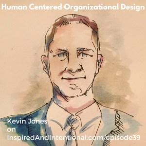 HumanCenteredOrganizationalDesignEp39