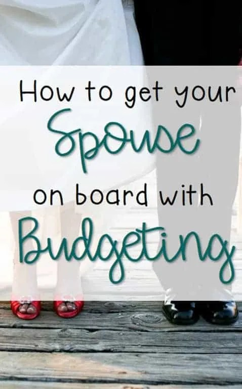 get your spouse on board with budgeting inspired budget