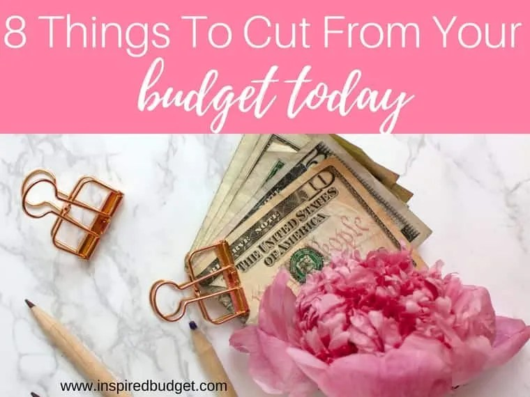 8 things to cut from your budget by inspiredbudget.com