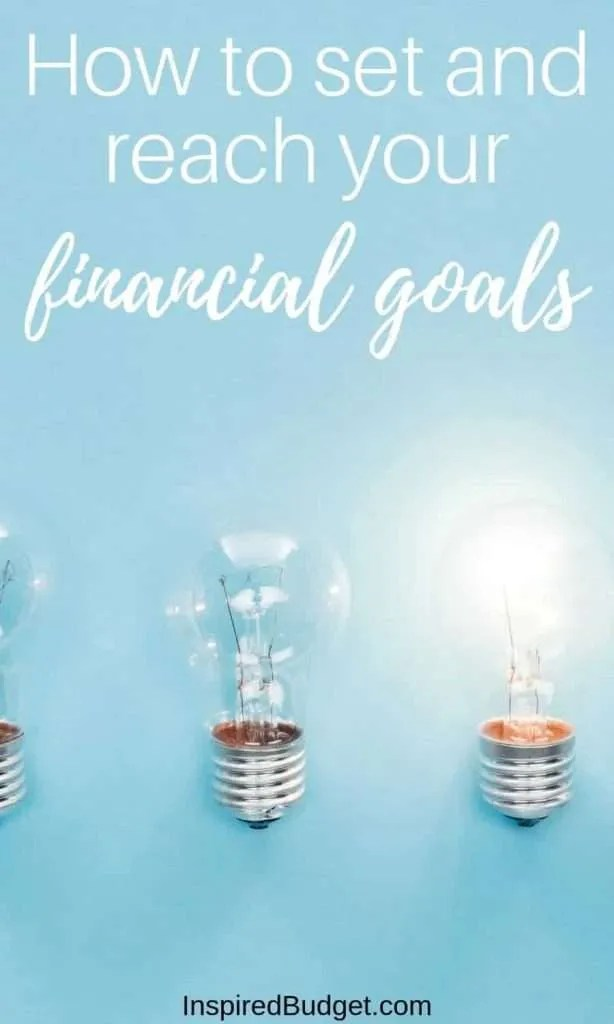 How to set and reach your financial goals by InspiredBudget.com
