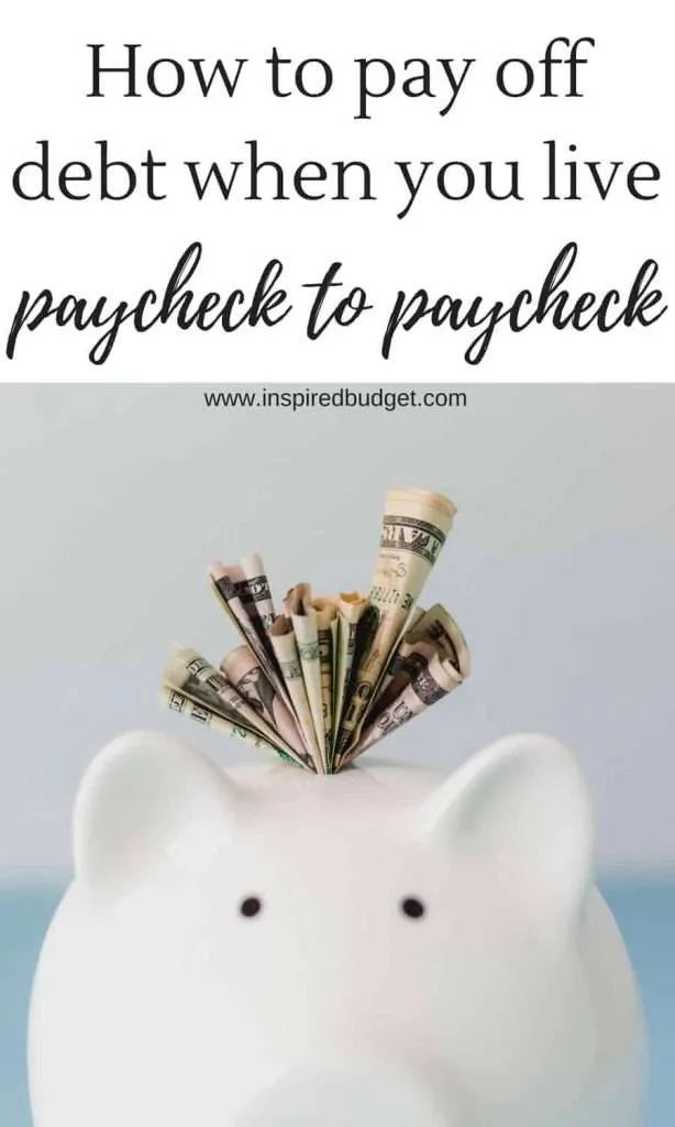 how to pay off debt when you live paycheck to paycheck by inspiredbudget.com