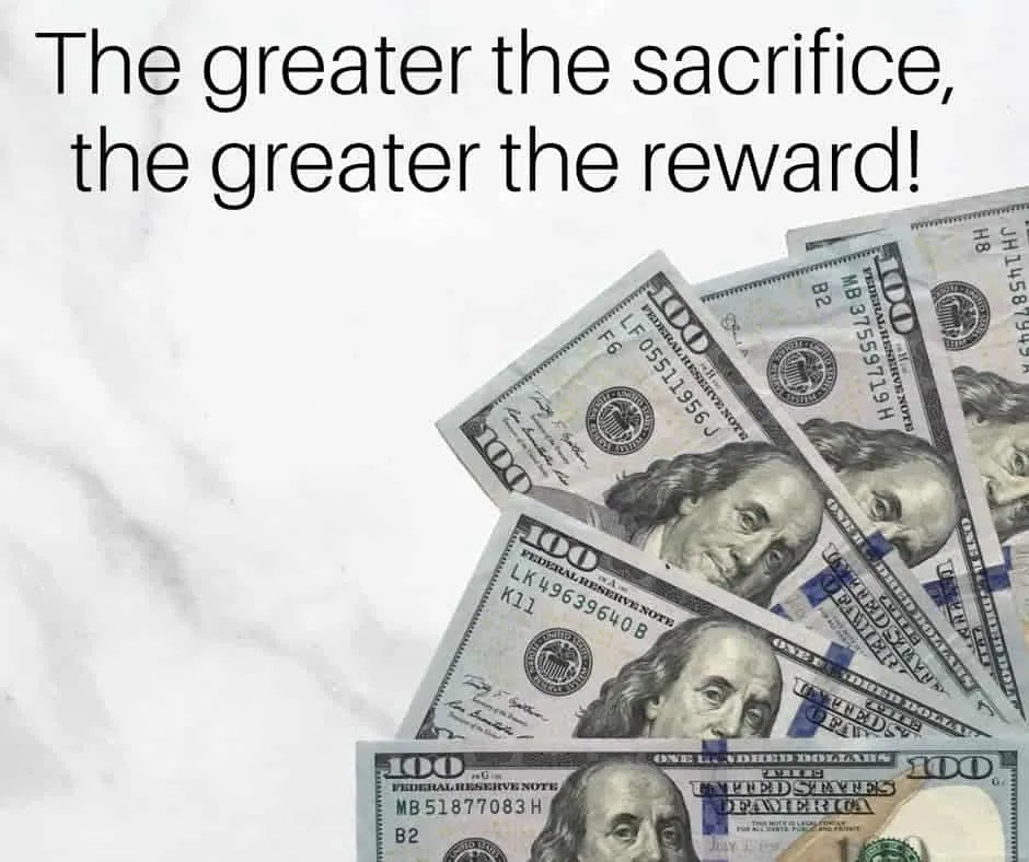 greater sacrifice, greater reward by inspiredbudget.com