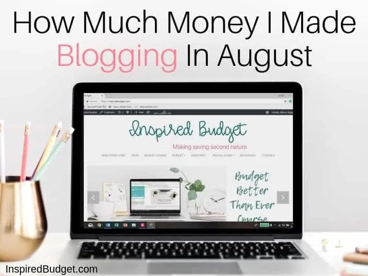 How Much Money I Made Blogging In August by InspiredBudget.com