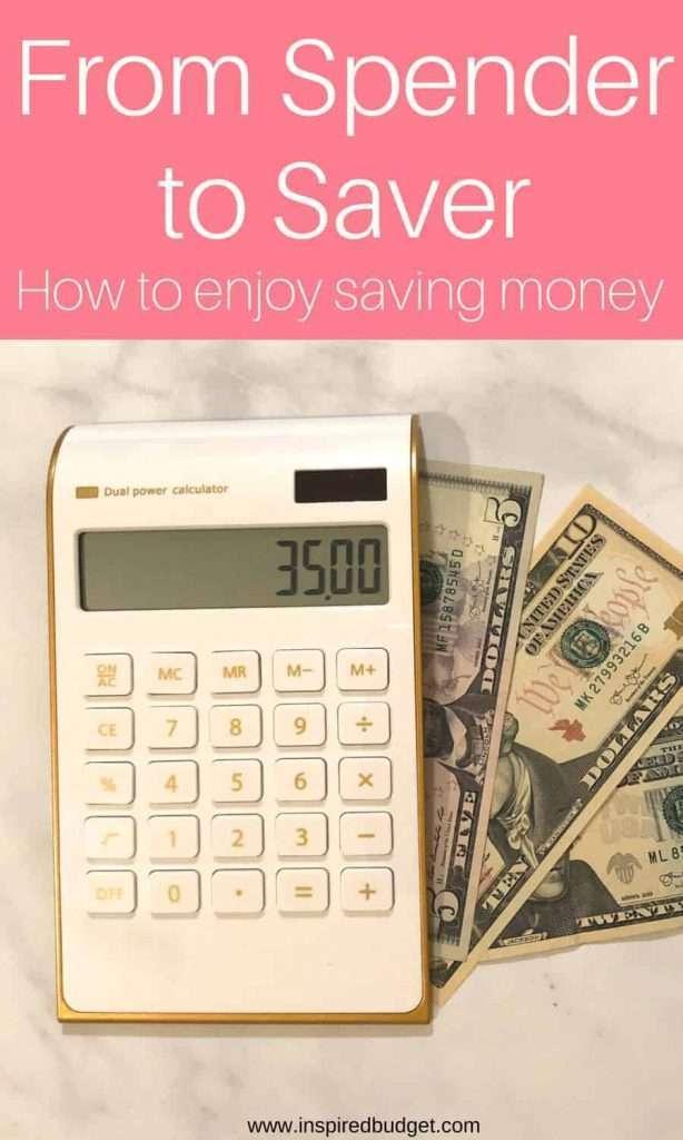 From spender to saver How to enjoy saving money by inspiredbudget.com